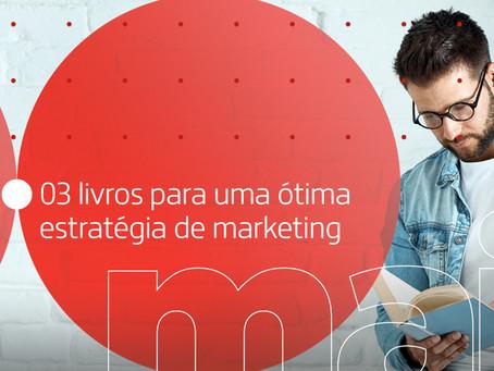 Dica: 03 livros para uma ótima estratégia de marketing