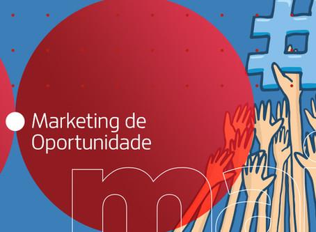 O poder do Marketing de Oportunidade
