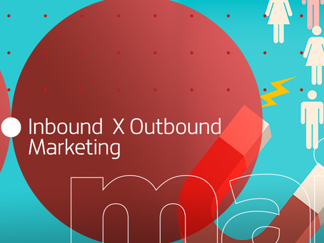 Inbound e Outbound Marketing: afinal, o que são?
