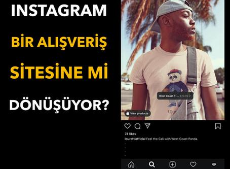 Instagram Bir Alışveriş Sitesine Mi Dönüşüyor?