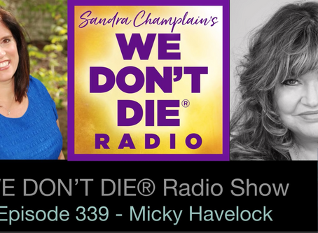 We Don't Die Radio: Micky Havelock - A Medium Describes her Near Death Experience (EP339)