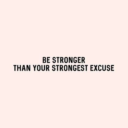 'BE STRONGER THAN YOUR STRONGEST EXCUSE' Decal