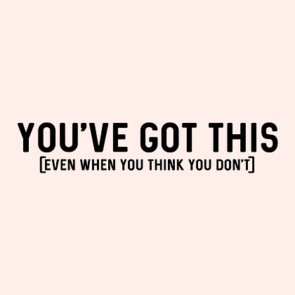 'YOU'VE GOT THIS' Mirror Decal
