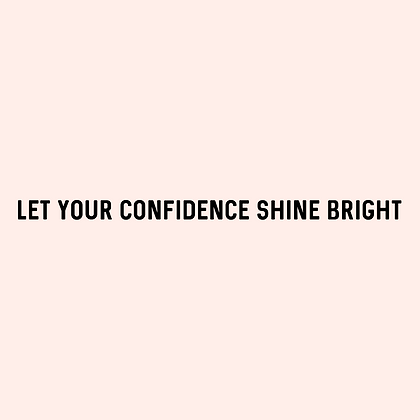 'LET YOUR CONFIDENCE SHINE BRIGHT' Decal