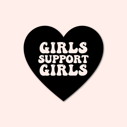 'GIRLS SUPPORT GIRLS' Decal