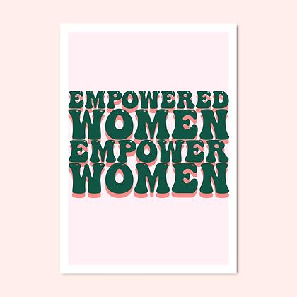 'EMPOWERED WOMEN EMPOWER WOMEN'Print