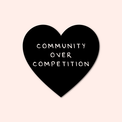 'COMMUNITY OVER COMPETITION' Decal