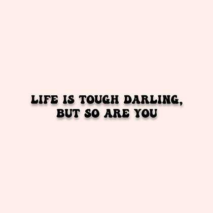 'Life is tough' mirror decal