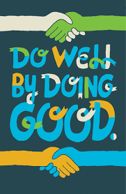 Do Well by Doing Good.