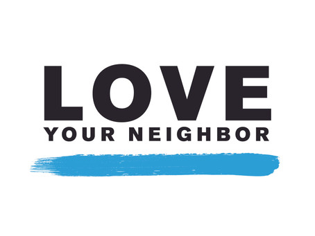 The Challenge of Loving My Neighbor