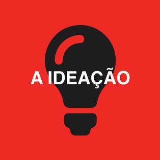 A Ideação