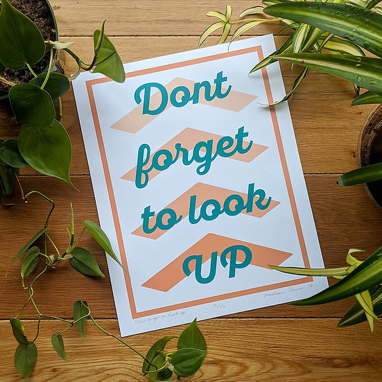 """""""Don't forget to look UP"""" Poster"""