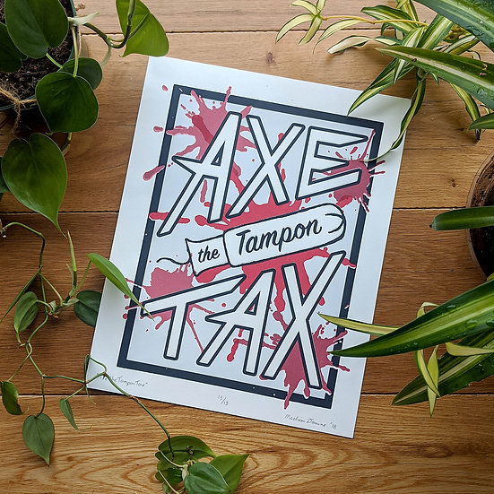 """Axe the Tampon Tax"" Poster"