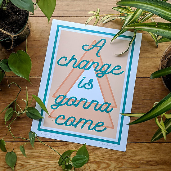 """""""A change is gonna come"""" Poster"""