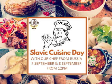 Slavic Cuisine Day - 7 & 8 September