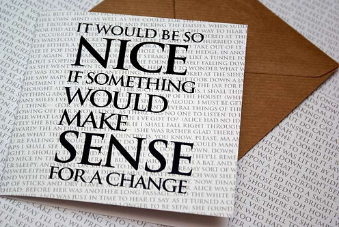 Greeting Card - It would be so Nice if something..