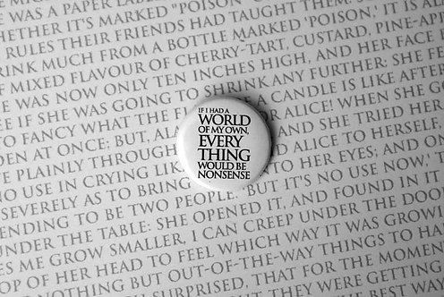 Button Badge - I had a World of my Own...