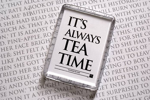 It's Always Tea Time - Magnet