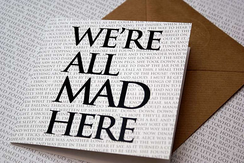 Greeting Card - We're all mad here
