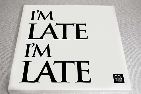 I'm Late, I'm Late... Canvas