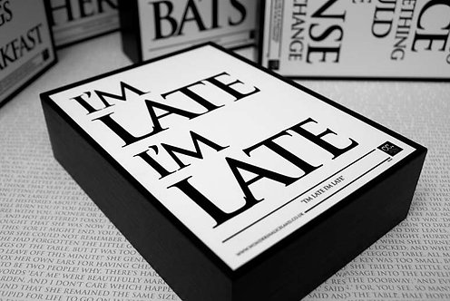 Framed Quote - I'm Late, I'm Late