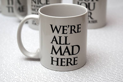 We're all mad here Wonderland Mug