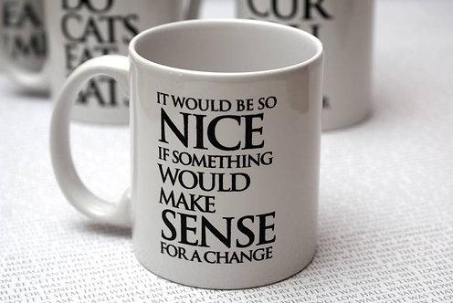 It would be so Nice.... Wonderland Mug