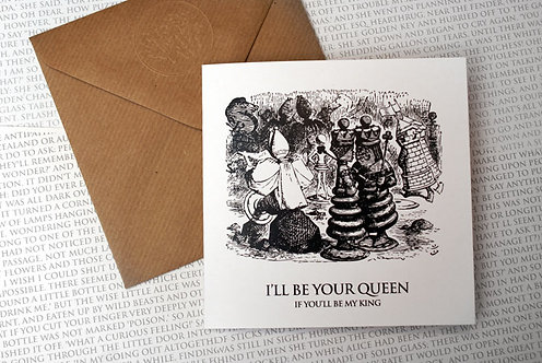 Picture Greeting Card - I'll be your Queen...