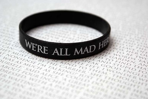 We're all mad here Wrist Band