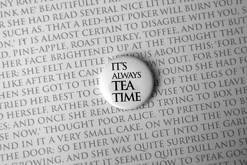 Button Badge - It's Always Tea Time