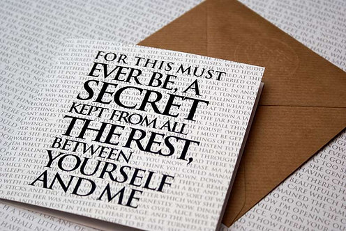 Greeting Card - For this must ever be, A secret,,,