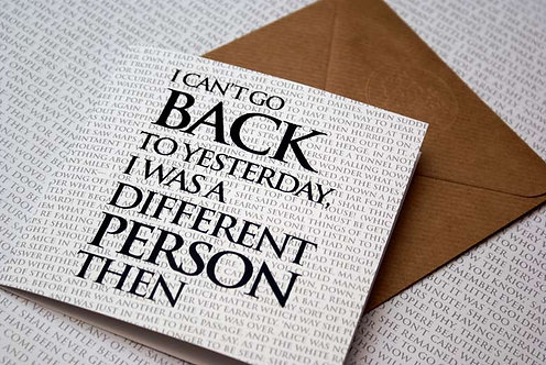 Greeting Card - I can't go back to Yesterday...