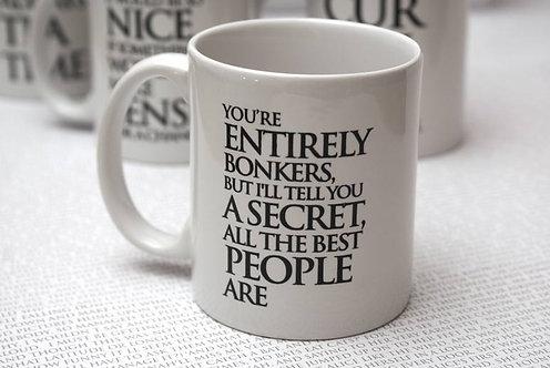 You're Entirely Bonkers....  Wonderland Mug