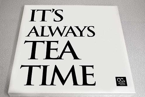 It's Always Tea Time... Canvas