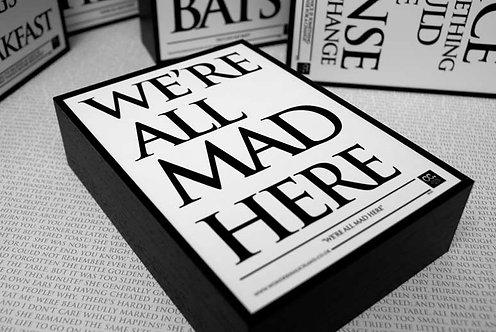 Framed Quote - We're All Mad Here