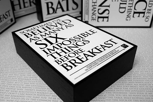 Framed Quote - Sometimes I've Believe...