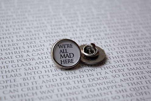 We're All Mad Here - Pin Badge