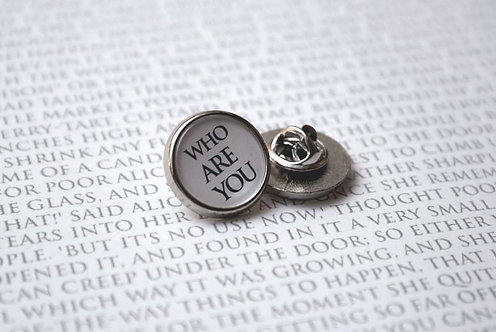 Who Are You - Pin Badge