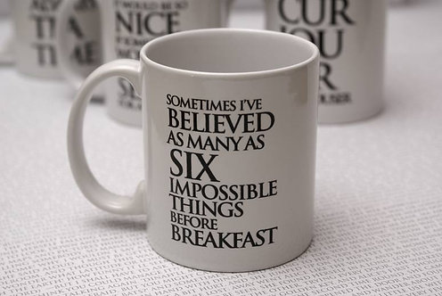 Sometimes I've Believed... Wonderland Mug