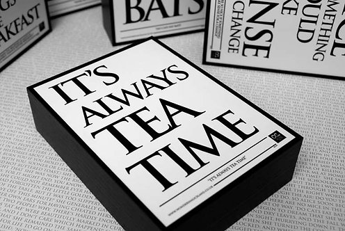 Framed Quote - It's Always Tea Time