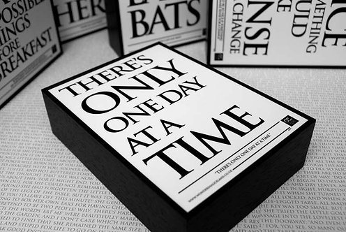 Framed Quote - There's Only One Day at a Time