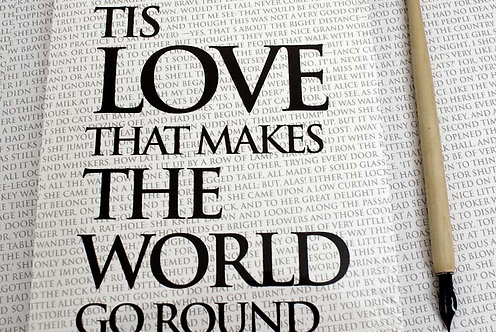 Writing Book - Tis Love, that makes the World...