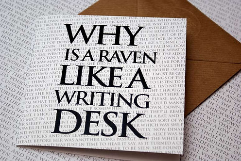 Greeting Card - Why is a Raven like a Writing Desk