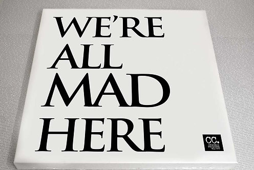 We're all mad here... Canvas