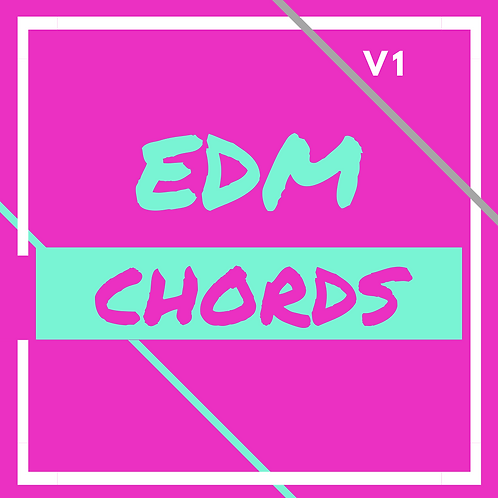 EDM CHORDS - V1