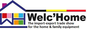 Welc'Home, the show for the home & family equipment, 25-27 May 2020, Tour & Taxis Center, Brussels