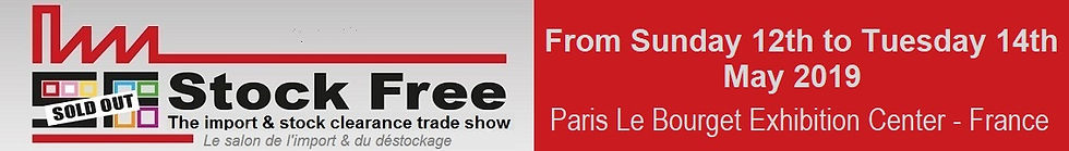 Stock Free,France's Import and Stock clearance Trade Show, From 12th to 14th May 2019, Paris Le Bourget, Trade Show, 100% dedicated to clearanc business