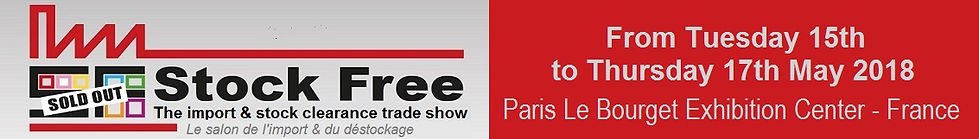 Stock Free, France's import & stock clearance trade show, from 15th to 17th May 2018 at Paris Le Bourget. B2B show, 100% dedicated to business