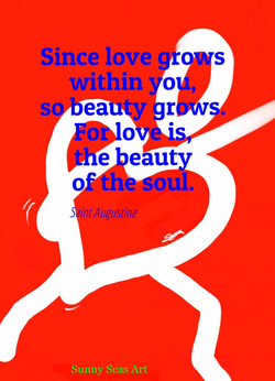 Love is the beauty of the soul by Sunny Seas Art