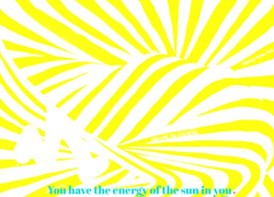 You have the sun in you, walking on sunshine Sunny Seas Art